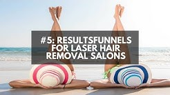 #5: Resultsfunnels For Laser Hair Removal Salons