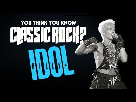 Billy Idol - You Think You Know Classic Rock?