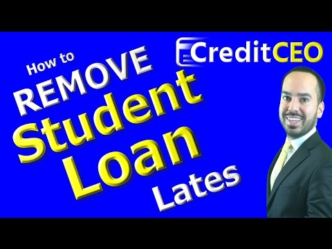 How To Remove Student Loan Late Payments From Credit