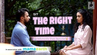 SIT | THE RIGHT TIME | Children's Day | MANASI PAREKH | NAMIT DAS | SHORT FILM