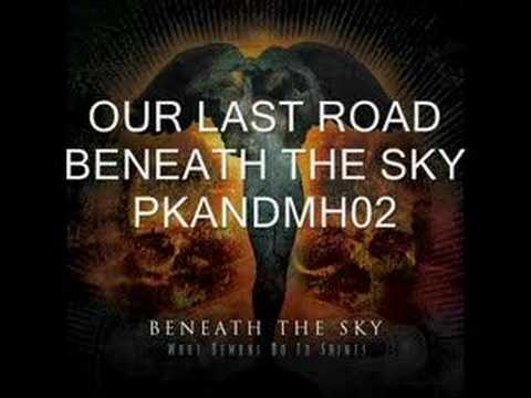 Our Last Road - Beneath The Sky