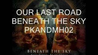 Watch Beneath The Sky Our Last Road video