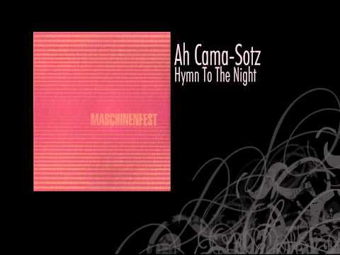 Ah Cama-Sotz | Hymn To The Night