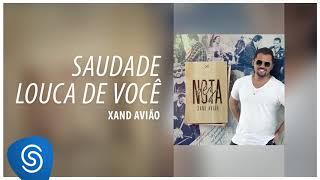 """Xand Avião - Saudade Louca de Você (EP """"Nota Dez"""") [Áudio Oficial]"""