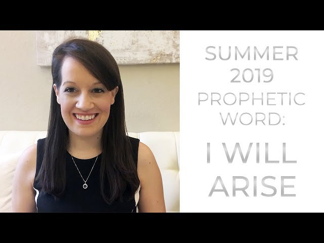 Summer Prophetic Word: I will Arise Now