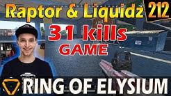 RaptorDaRaptor & Liquidz | 31 kills | ROE (Ring of Elysium) | G212