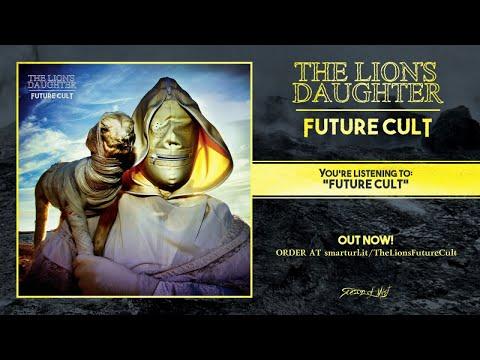 The Lion's Daughter - Future Cult (2018) Full album