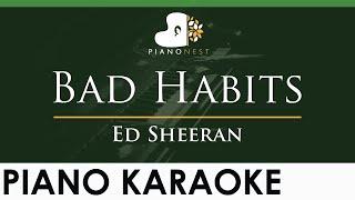 Ed Sheeran - Bad Habits - FEMALE Key (Piano Karaoke Instrumental) - Lower Key