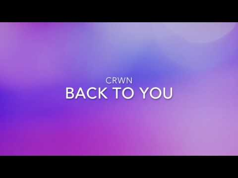 crwn - Back to You