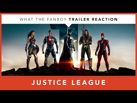 Justice League Trailer Reaction - What the Fanboy