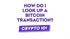 Crypto 101: How To Look Up A Bitcoin Transaction?
