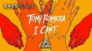 Tony Romera - I Can't