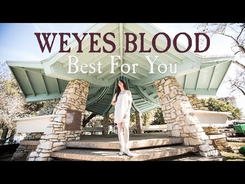 """Weyes Blood """"Best For You"""" / Out Of Town Films"""