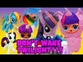 Don't Wake Twilight, LOL Surprise Dolls Dress up like My Little Ponies! With Dollface, and Super BB!