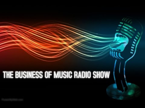 Episode 1 - World Premiere of 'The Business of Music' Radio Show