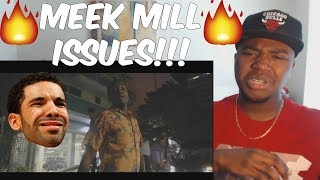 🔥REACTION! Meek Mill - Issues [Official Music Video]🔥