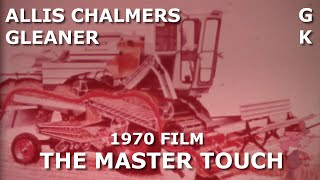 1970 Allis Chalmers Dealer Movie The Master Touch Gleaner G K Combines