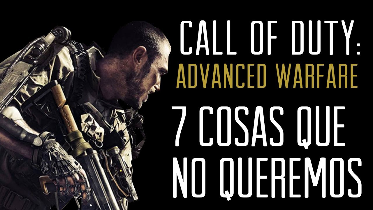 Call of Duty: Advanced Warfare - 7 COSAS que NO queremos!