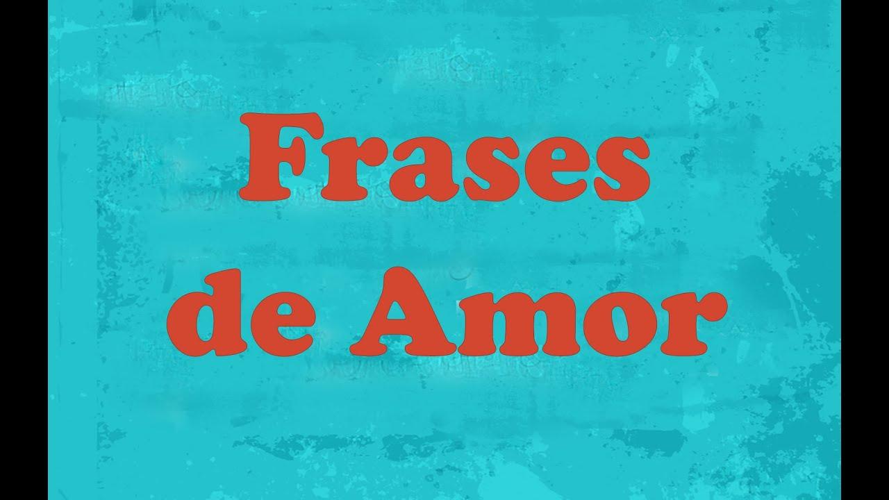 50 Frases De Amor Curtas: Frases Curtas - YouTube
