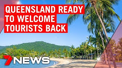 Queensland ready to welcome tourists back post-COVID-19 | 7NEWS
