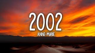 Download Anne-Marie - 2002 (Lyrics)
