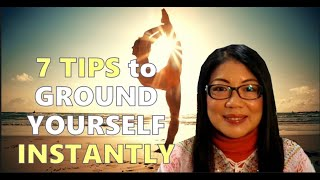 7 Tips to Ground Yourself Instantly || Ascension Series (5)
