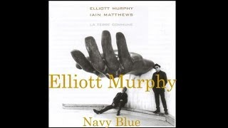 Elliott Murphy - Navy Blue