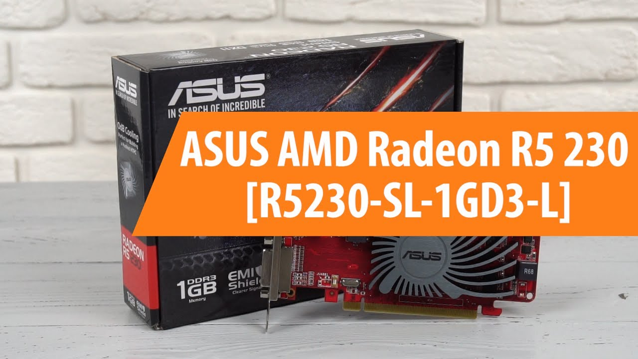 ASUS AMD RADEON R5 230 R5230-SL-1GD3-L 64BIT DRIVER DOWNLOAD