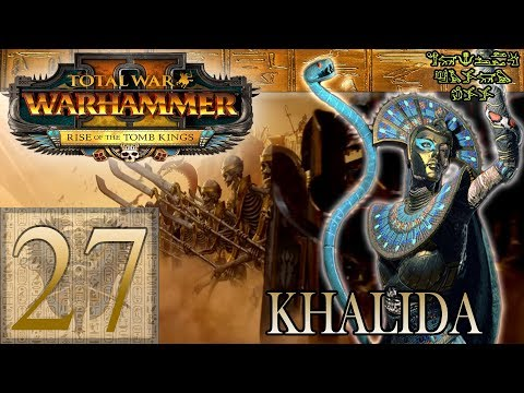 [27] Warhammer 2: Tomb Kings (Modded) - High Elf Invasion