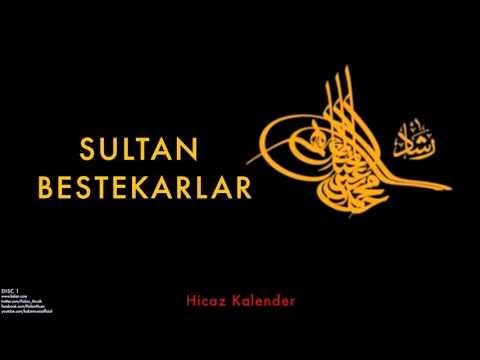 II. Mahmud - Hicaz Kalender [ Sultan Bestekarlar © 1999 Kalan Müzik ]
