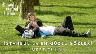 Dünyanın En Güzel Kokusu Klibi | Mert Tünay - İstanbul'un En Güzel Gözleri