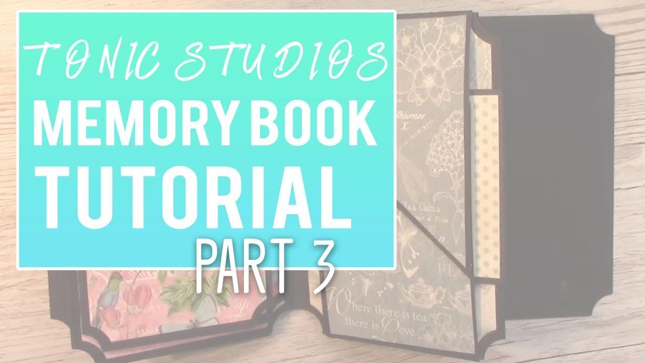 Tutorial - Tonic Studios - Keepsake Book Maker Collection 2 Part 3 Page 3 &  4