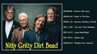 Top 10 Songs Of Nitty Gritty Dirt Band - Best Songs Of Nitty Gritty Dirt Band Full Album