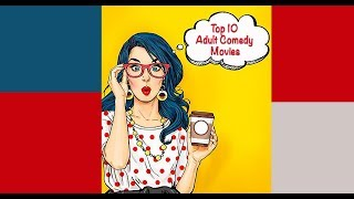 Top 10 Adult Comedy Movies | Missed Movies