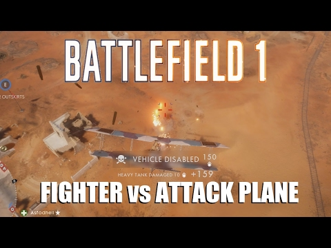 Battlefield 1 - Attack vs fighter plane - Pros and cons