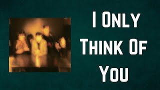 The Horrors - I Only Think Of You (Lyrics)