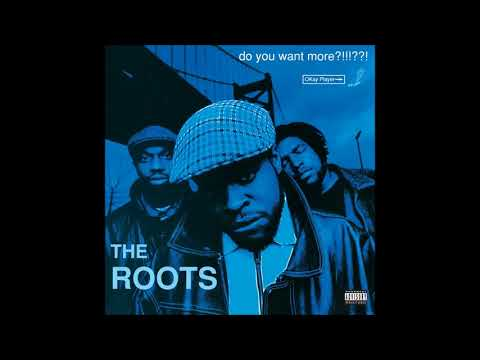 The Roots | Do You Want More?!!!??!