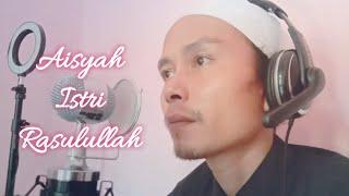 Download AISYAH ISTRI RASULULLAH   COVER - KANG HERU