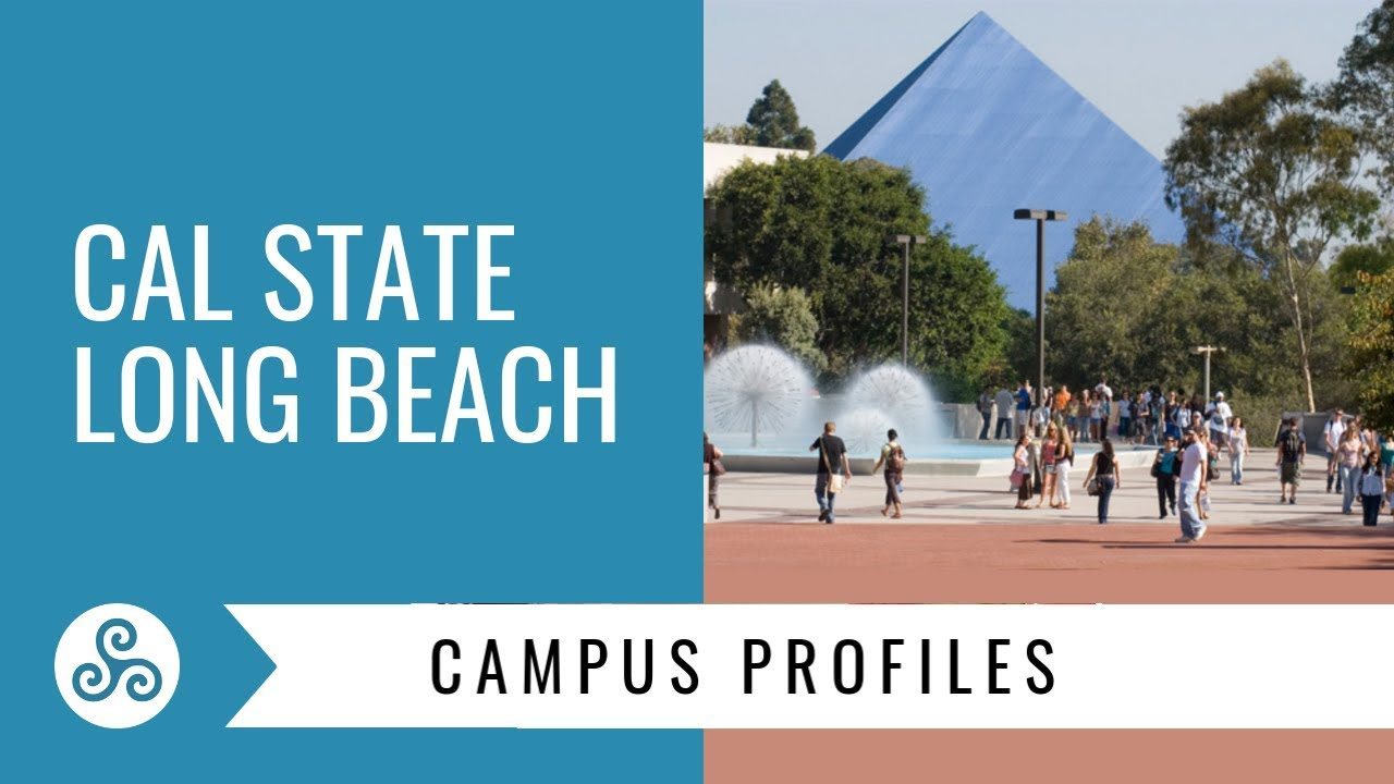 Cal State Long Beach - overview by American College Strategies after a  campus tour