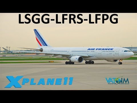 X-Plane 11 | Airbus A330 & France!! | A330 A319 | VATSIM | Geneva, Nantes & Paris!!