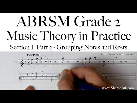 ABRSM Grade 2 Music Theory Section F Part 2 Grouping Notes and Rests with Sharon Bill