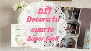 DIY | FACILÍSIMO DECORA TU CUARTO