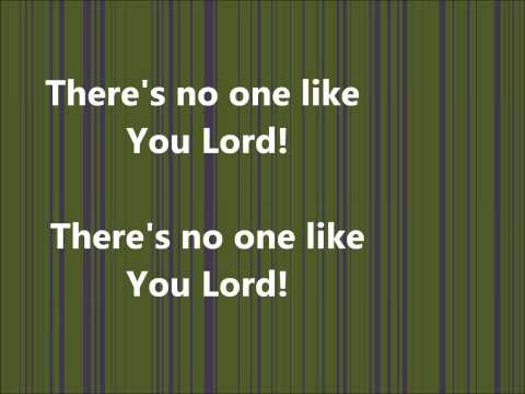 Great I Am there's no one like you lord