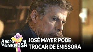 José Mayer pode procurar emprego em outra emissora