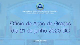 Ofício de Ação de Graças do dia 21 de junho de 2020 D.C.