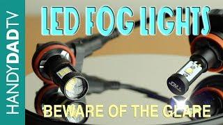 LED Fog Lights - Beware Of The Glare