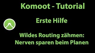 Komoot Erste Hilfe - Wildes Routing zähmen