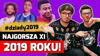 NAJGORSZA XI w 2019 roku!