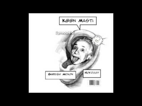Kaan Masti Feat. Hoezaay And Suresh Menon - Episode 3