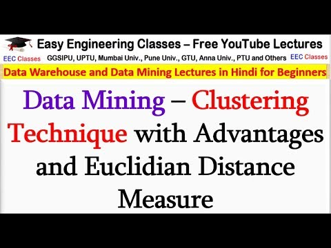 Data Mining – Clustering Technique With Advantages And Euclidian Distance Measure